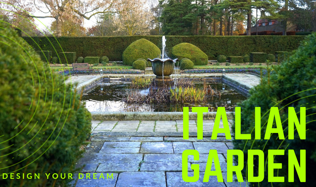 How to Design Your Dream Italian Garden On Your Budget